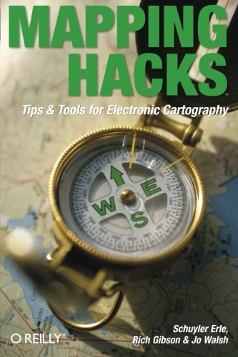 Mapping Hacks: Tips & Tools For Electronic Cartography