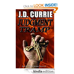 Free Kindle Book: Judgment Tramp (An Eb Maclean novel), by J.D. Currie. Publication Date: December 4, 2011