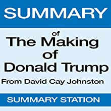 Summary of The Making of Donald Trump from David Cay Johnston Audiobook by  Summary Station Narrated by Guy Lozier