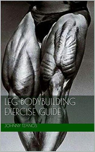 Leg Bodybuilding Exercise GUIDE (English Edition)
