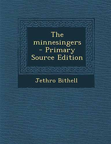 The Minnesingers - Primary Source Edition