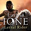 Lethal Rider: Lords of Deliverance, Book 3 (       UNABRIDGED) by Larissa Ione Narrated by Erin Bennett