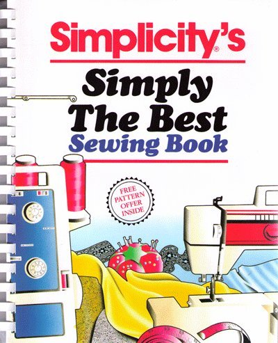 Simplicity's simply the best sewing book, Simplicity Pattern Company