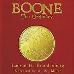 Boone: The Ordinary: The Books of the Gardener, Book 1   Lauren H. Brandenburg