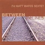 Between the Lines Matt Wates