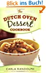 The Dutch Oven Dessert Cookbook