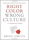 Right Color, Wrong Culture: The Type of Leader Every Organization Needs to Become Multiethnic