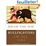 100 of the Top Bullfighters of All Time