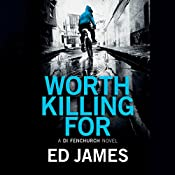 Worth Killing For: A DI Fenchurch Novel, Book 2 | Ed James