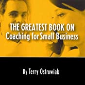 The Greatest Book on Coaching for Small Business | [Terry Ostrowiak]