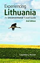 Experiencing Lithuania: An Unconventional Travel Guide