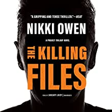 The Killing Files: The Project Trilogy, Book 2 Audiobook by Nikki Owen Narrated by January LaVoy