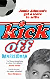 Dan Freedman The Kick Off (Jamie Johnson Series)