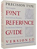 Precision Type Font Reference Guide: Version 5.0