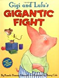 Gigi and Lulu's Gigantic Fight (0060507527) by Edwards, Pamela Duncan
