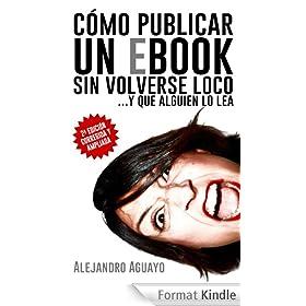 C�mo publicar un ebook sin volverse loco (Spanish Edition)