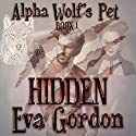 Alpha Wolf's Pet, Hidden Audiobook by Eva Gordon Narrated by Meghan Kelly