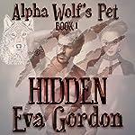 Alpha Wolf's Pet, Hidden | Eva Gordon