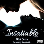 Insatiable: A Novel | [Opal Carew]