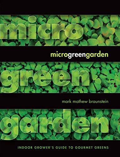 Microgreen Garden: An Indoor Grower's Guide to Gourmet Greens