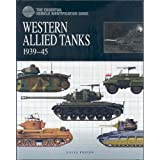 "Western Allied Tanks 1939-45: The Essential Vehicle Identification Guidevon ""David Porter"""