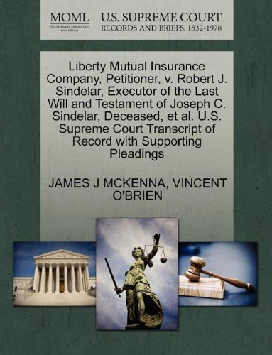 liberty-mutual-insurance-company-petitioner-v-robert-j-sindelar-executor-of-the-last-will-and-testam
