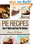 Pie Recipes: Top 37 Quick and Easy Pi...