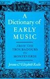 img - for A Dictionary of Early Music: From The Troubadours to Monteverdi by Roche Jerome Roche Elizabeth (1981-11-19) Hardcover book / textbook / text book