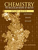 Chemistry, Study Guide: The Molecular Nature of Matter (047057772X) by Jespersen, Neil D.
