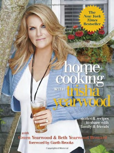 Home Cooking with Trisha Yearwood: Stories and Recipes to Share with Family and Friends PDF