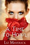 A Time to Howl (A Paranormal Romance Novella) (Crimson City)