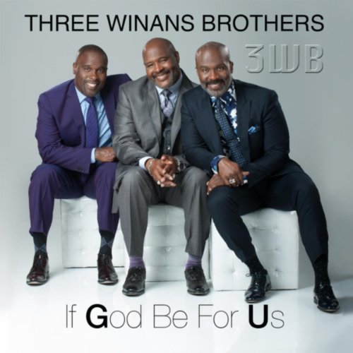 If God Be for Us Three Winans Brothers