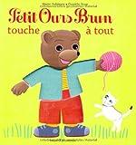 """Afficher """"Petit Ours Brun<br /> Petit Ours brun touche à tout"""""""
