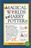 The Magical Worlds of Harry Potter (A Treasury of Myths, Legends, and Fascinating Facts)