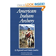 American Indian Archery (Civilization of the American Indian) by Reginald Laubin and Gladys Laubin