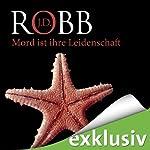Mord ist ihre Leidenschaft (Eve Dallas 06)   J. D. Robb