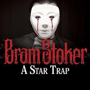 A Star Trap | [Bram Stoker]