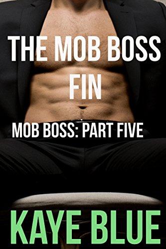 Kaye Blue - The Mob Boss Fin: Mob Boss Part Five
