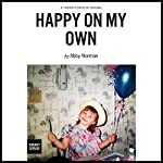 Happy on My Own | Abby Norman