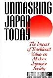 img - for Unmasking Japan Today: The Impact of Traditional Values on Modern Japanese Society (164) by Fumie Kumagai (1996-02-28) book / textbook / text book