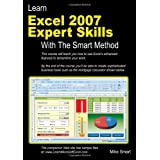 Learn Excel 2007 Expert skills With The Smart Method: Courseware Tutorial teaching Advanced Techniquesby Mike Smart