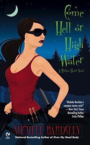 Image of Come Hell or High Water: A Broken Heart Novel (Broken Heart Vampires)