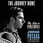 The Journey Home: My Life in Pinstripes (       UNABRIDGED) by Jorge Posada Narrated by Lorenzo Irizarry