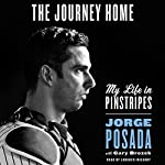 The Journey Home: My Life in Pinstripes | Jorge Posada