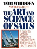 img - for The Art and Science of Sails: A Guide to Modern Materials, Construction, Aerodynamics, Upkeep, and Use Hardcover July, 1990 book / textbook / text book