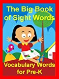 img - for The Big Book of Sight Words: Vocabulary Words for Pre-K book / textbook / text book