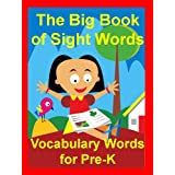 The Big Book of Sight Words: Vocabulary Words for Pre-K