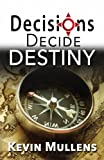 img - for Decisions Decide Destiny book / textbook / text book