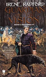 Guardian of the Vision: Merlin's Descendants #3 by Irene Radford