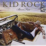 "Born Freevon ""Kid Rock"""